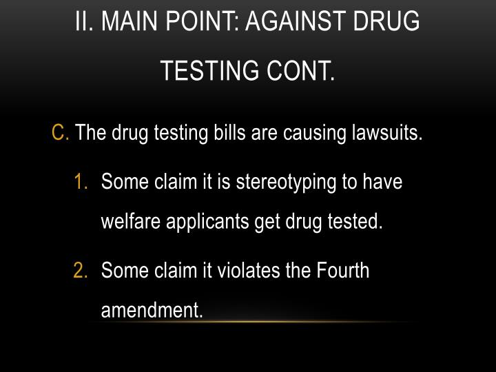 argumentative essay on drug testing for welfare Read this essay on drug testing for welfare come browse our large digital warehouse of free sample essays get the knowledge you need in the most powerful argument against drug testing for welfare benefits stems from the constitutional standpoint organizations such as the aclu have.