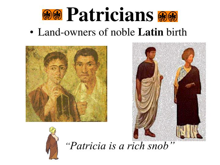 Patricians