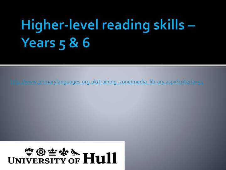 Higher-level reading skills –
