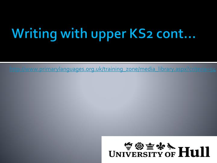 Writing with upper KS2 cont…