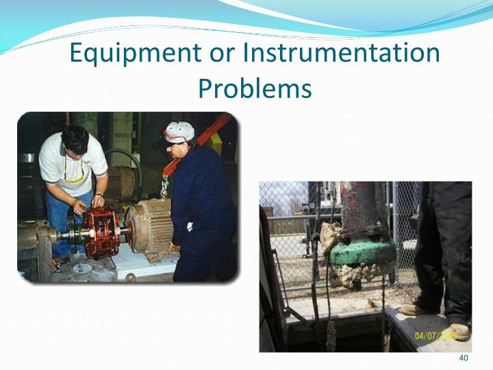 Equipment or Instrumentation Problems