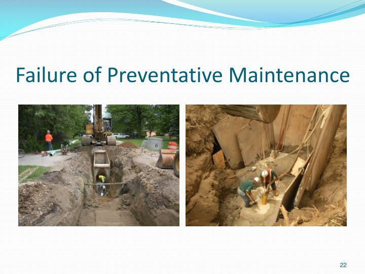 Failure of Preventative Maintenance
