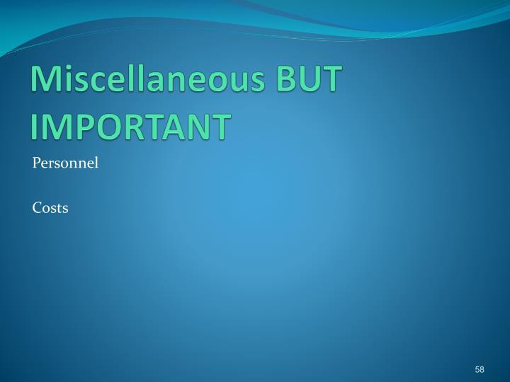 Miscellaneous BUT IMPORTANT