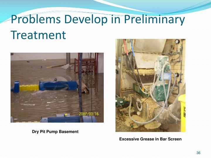 Problems Develop in Preliminary Treatment