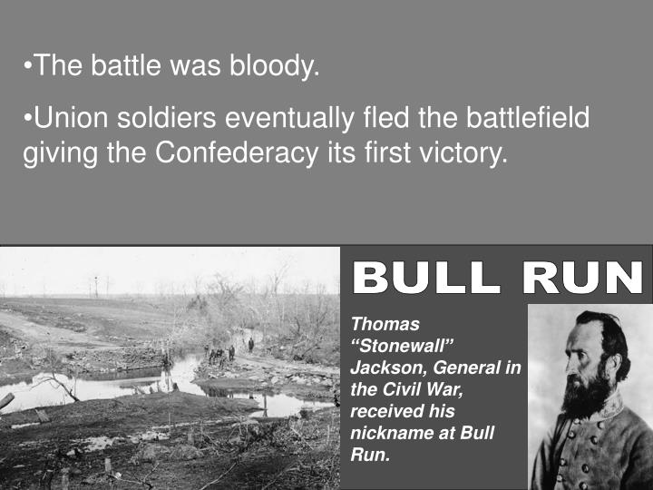 The battle was bloody.