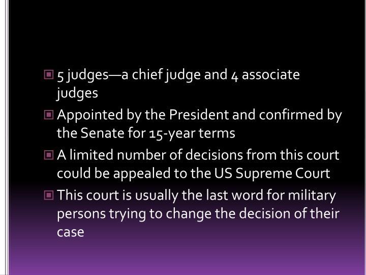 5 judges—a chief judge and 4 associate judges