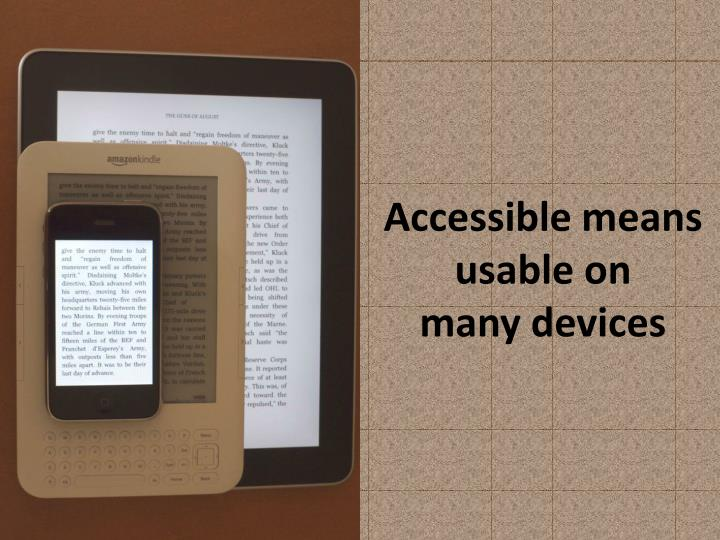 Accessible means