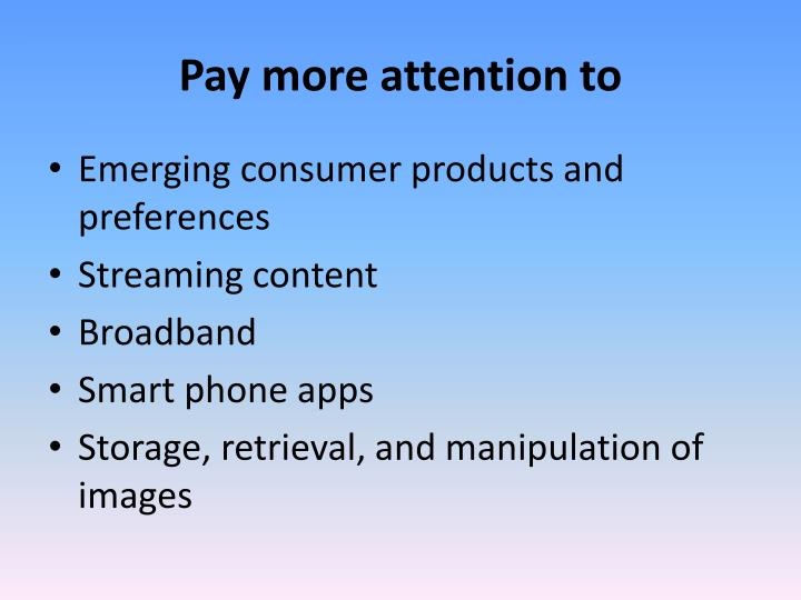 Pay more attention to