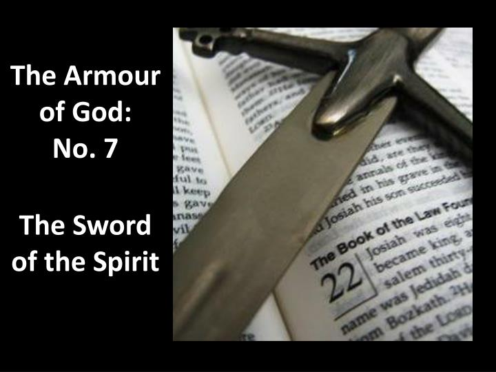 ppt - the armour of god  no  7 the sword of the spirit powerpoint presentation