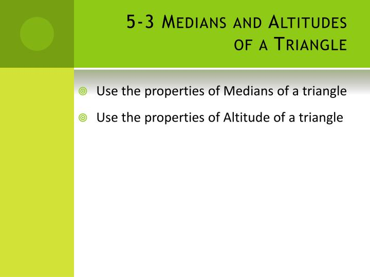 5 3 medians and altitudes of a triangle