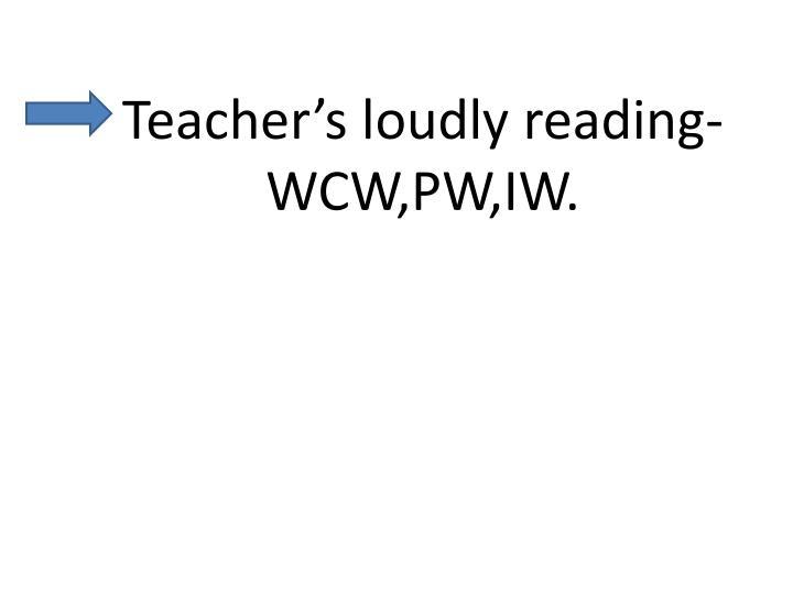 Teacher's loudly reading-WCW,PW,IW.