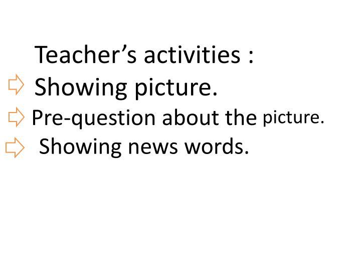 Teacher's activities :