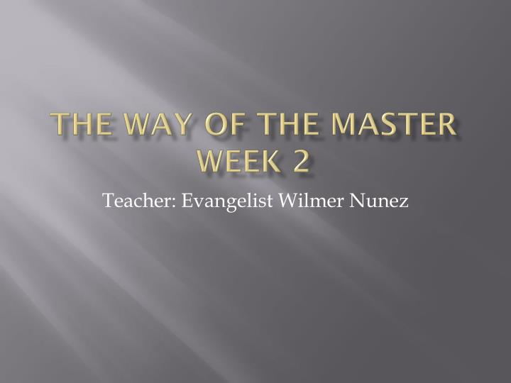 the way of the master week 2 n.