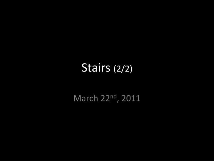 stairs 2 2