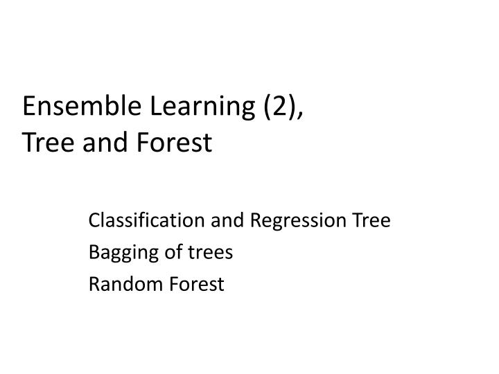 Ensemble learning 2 tree and forest