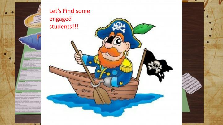 Let's Find some engaged students!!!