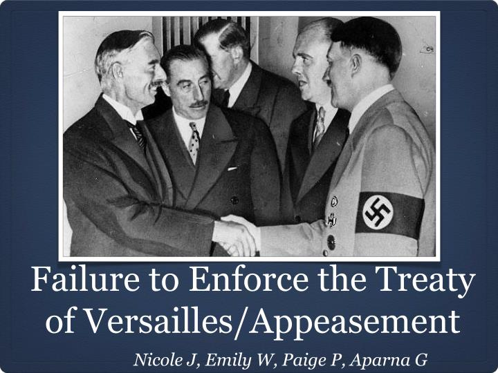 failure to enforce the treaty of versailles appeasement