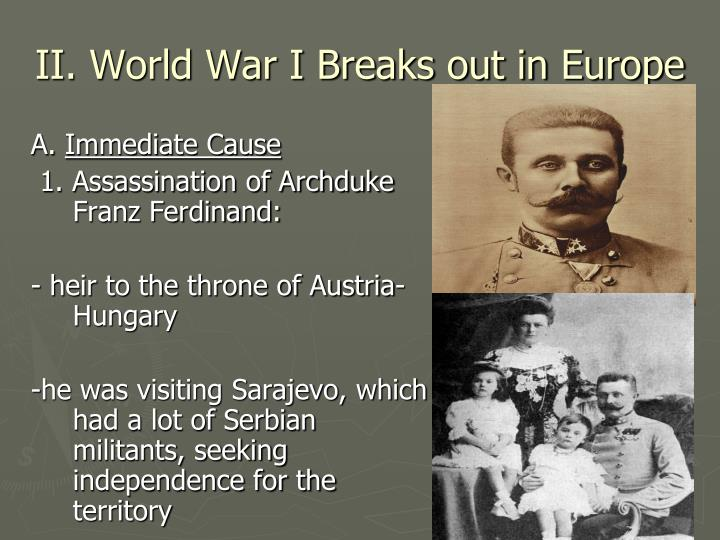 II. World War I Breaks out in Europe