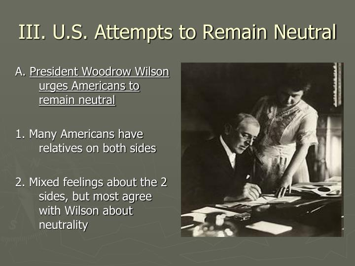 III. U.S. Attempts to Remain Neutral