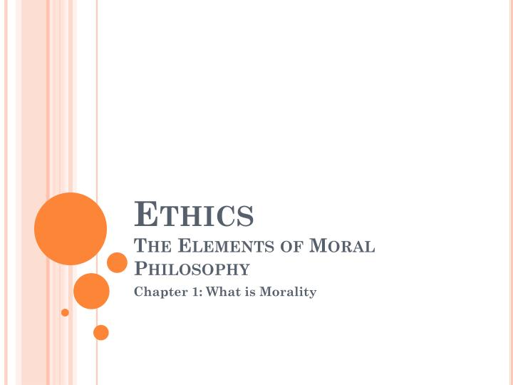 Ethics the elements of moral philosophy