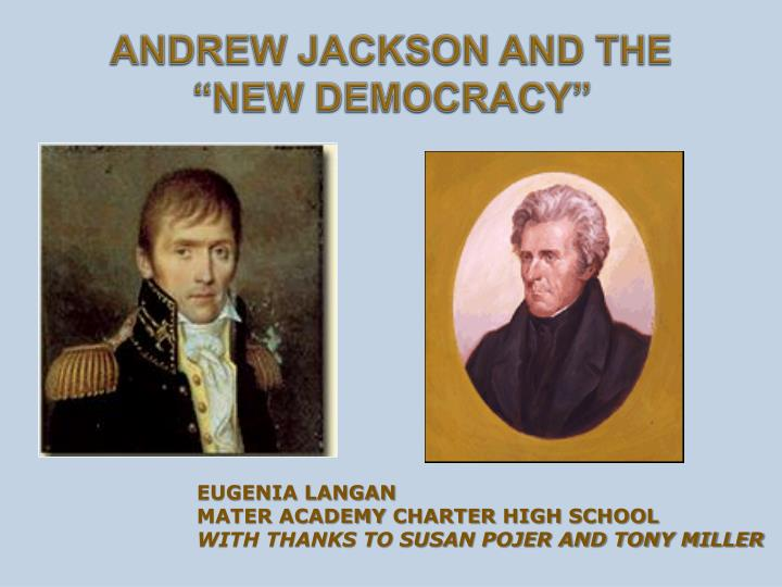 andrew jackson and the new democracy n.