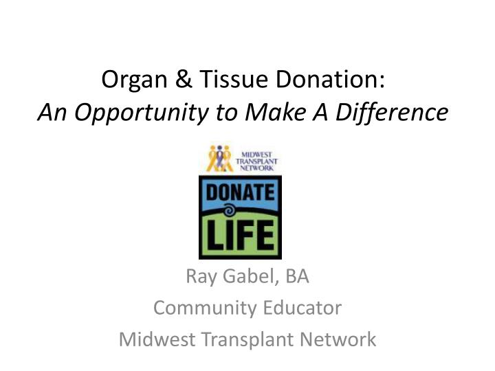 organ tissue donation an opportunity to make a difference