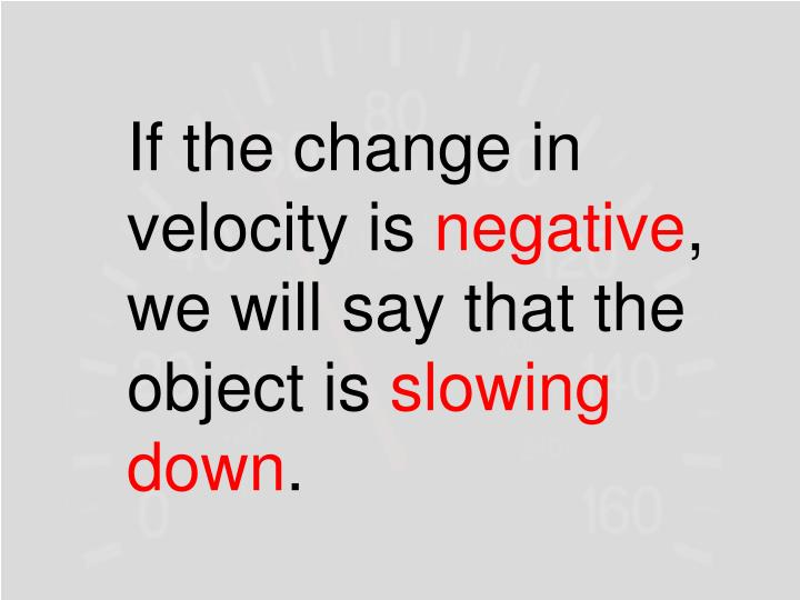 If the change in velocity is
