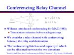 conferencing relay channel