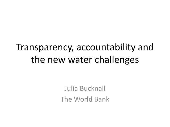 transparency accountability and the new water challenges n.