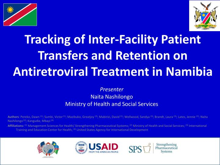 tracking of inter facility patient transfers and retention on antiretroviral treatment in namibia n.