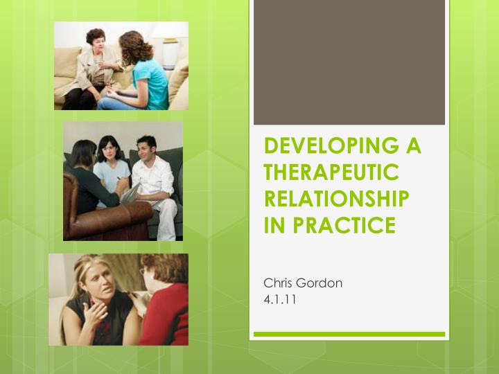 PPT Developing A Therapeutic Relationship In Practice