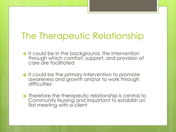 therapeutic relationship The therapeutic relationship in humanistic therapy rogers (69) holds that the therapist's primary effectiveness is through the therapeutic relationship the therapist must show empathy to the client, be genuine with the client, and have unconditional positive regard for the client.