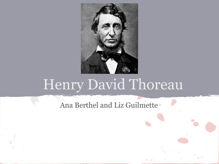 a look at henry david thoreaus transcendentalist ideologies In late 1849, two years after henry david thoreau left walden pond—where he had lived for two years, two months, and two days in a cabin that he had built himself—he began the process of completely reorienting his life again.