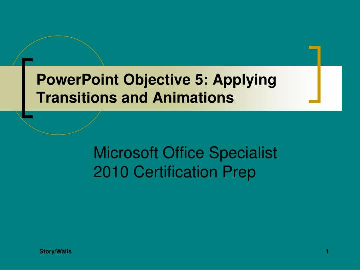 Powerpoint objective 5 applying transitions and animations