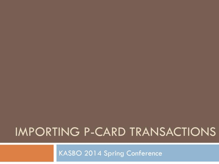 Importing p card transactions