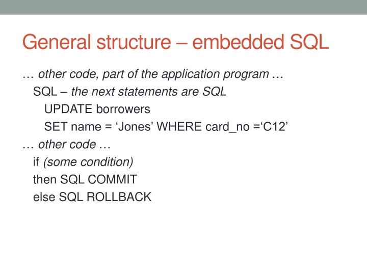 General structure – embedded SQL