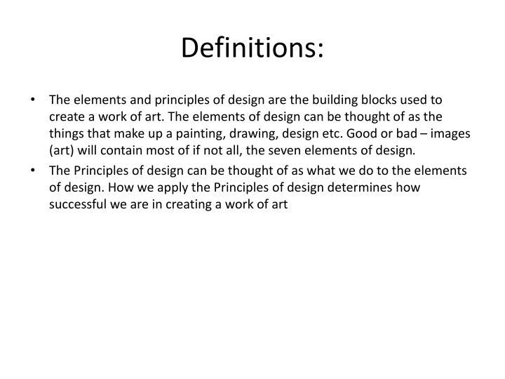 The Elements And Principles Of Design Are The Building Blocks Used To Create A Work Of Art The Elements Of Design Can Be Thought Of As The Things That Make