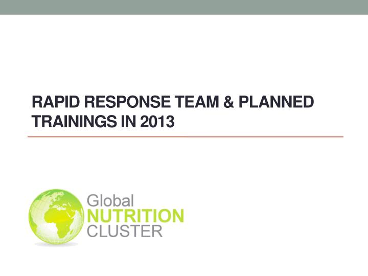 rapid response team planned trainings in 2013