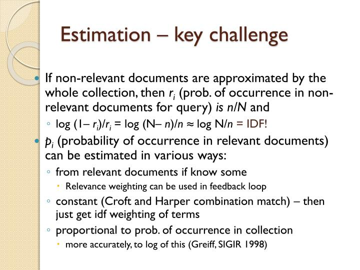 Estimation – key challenge