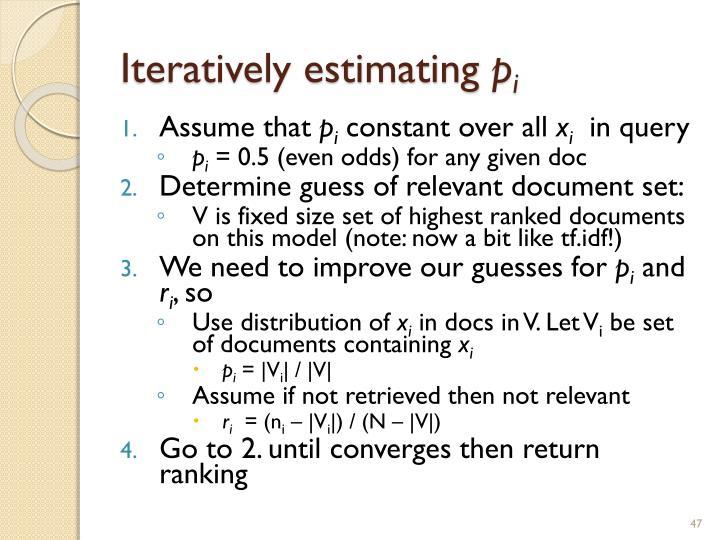 Iteratively estimating