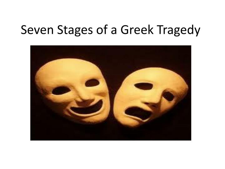 seven stages of a greek tragedy n.