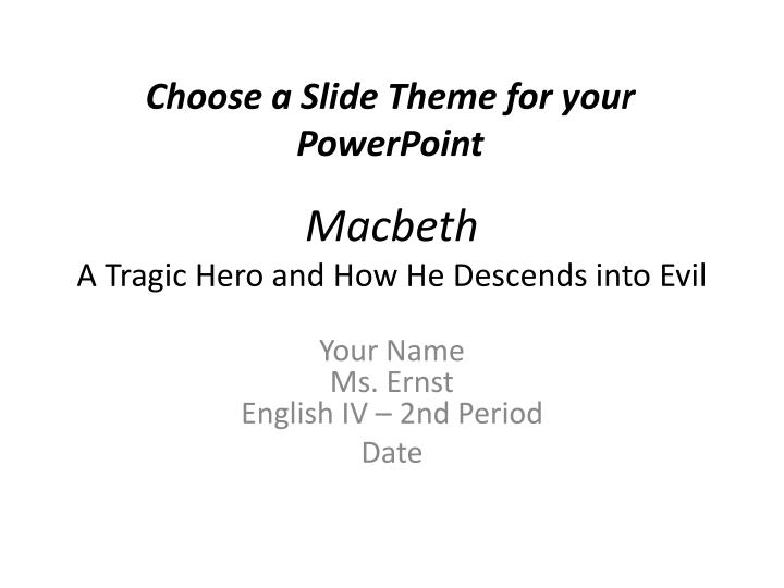 "a description of the character of macbeth as a classic example of a shakespearean tragic hero Ahab: the american tragic hero for example, in ""the symphony"" dick, and, like in the classic shakespearean tragedy."