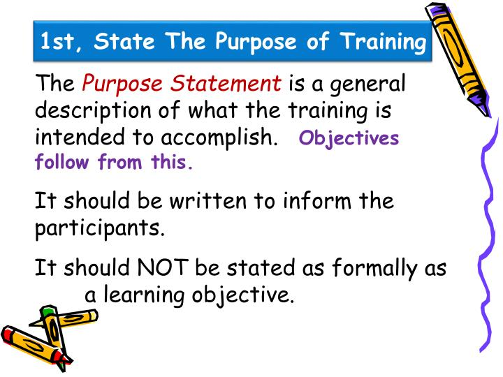 1st, State The Purpose of Training