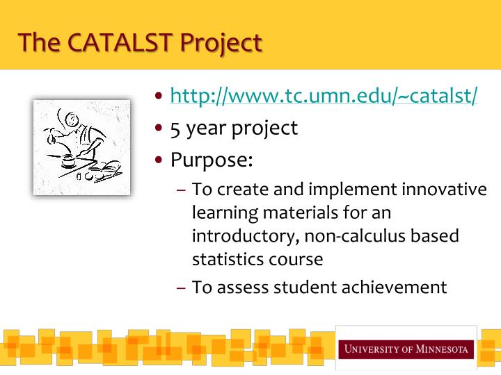 The CATALST Project