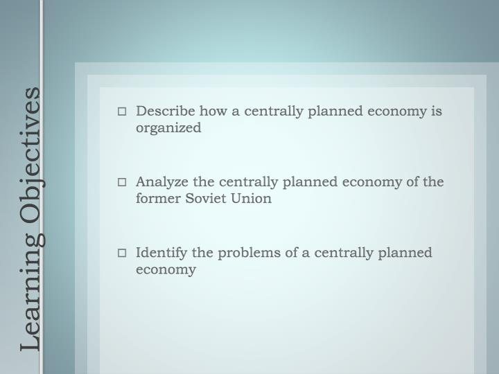 Describe how a centrally planned economy is organized