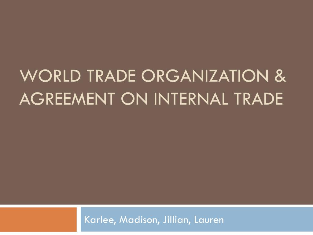 Ppt World Trade Organization Agreement On Internal Trade