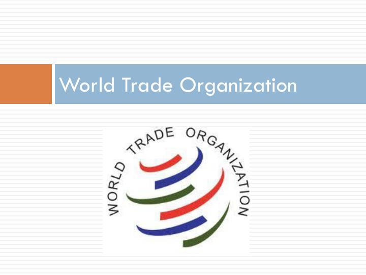 Ppt World Trade Organization Agreement On Internal Trade