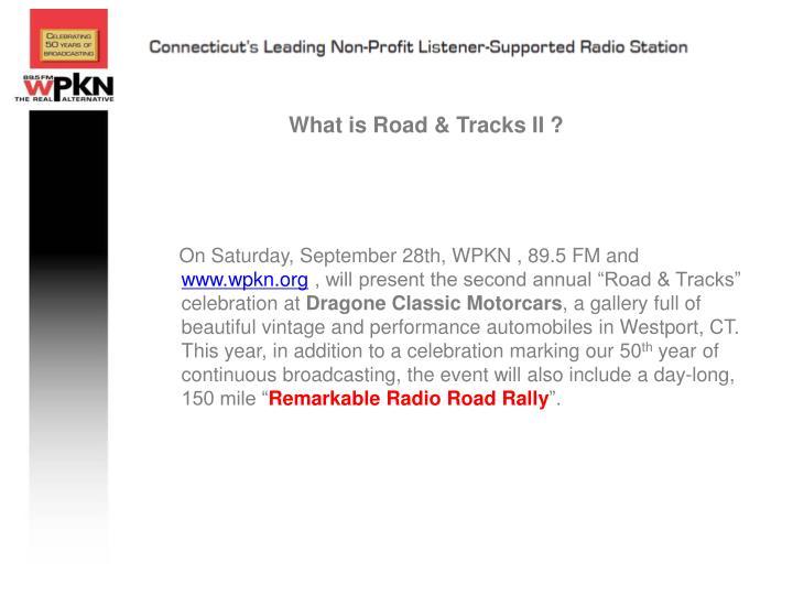 What is Road & Tracks II ?