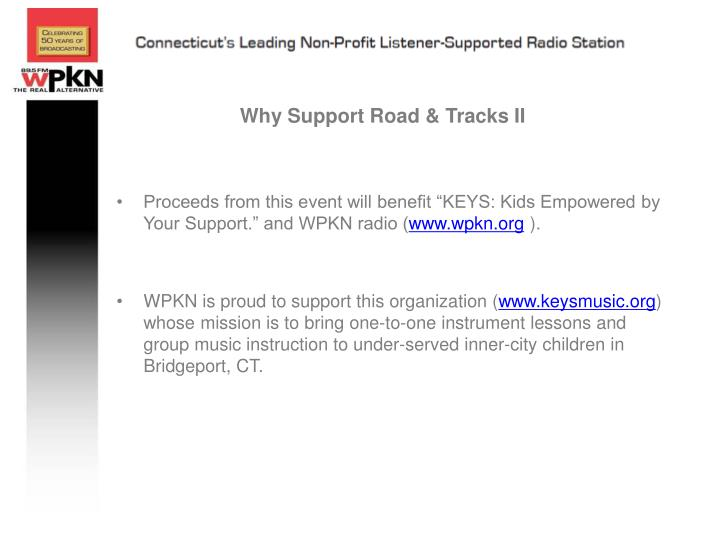 Why Support Road & Tracks II