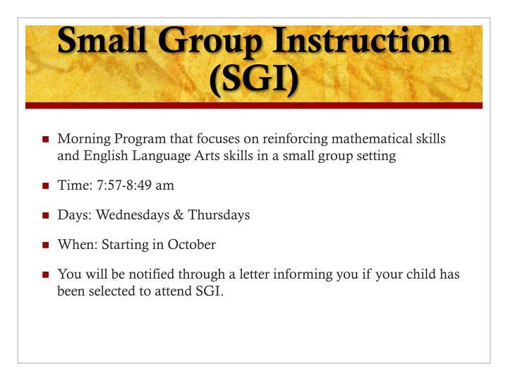 Small Group Instruction (SGI)